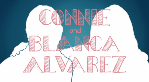 Connie and Blanca Alvarez