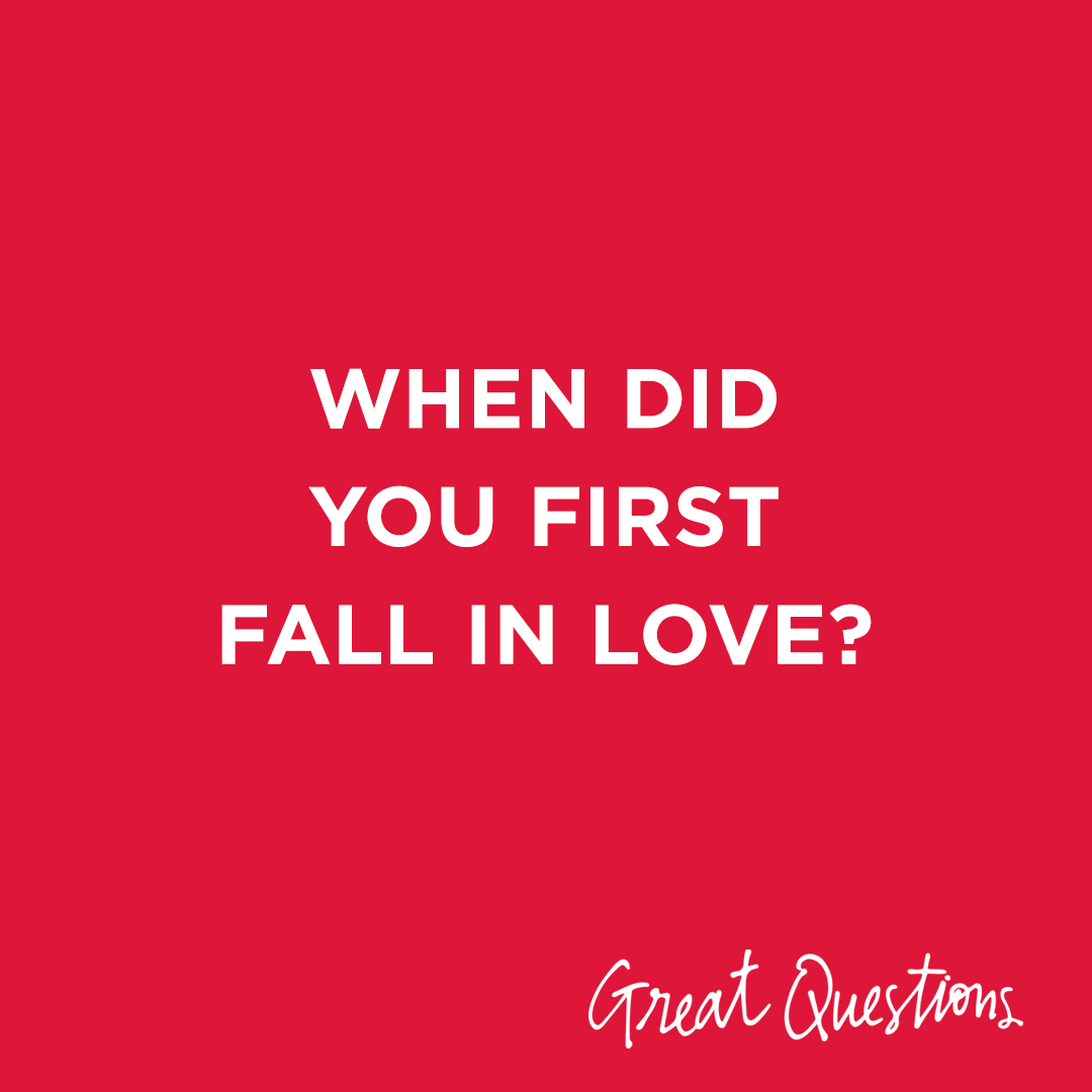 Image Text: When did you first fall in love?