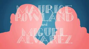 Maurice Rowland and Miguel Alvarez