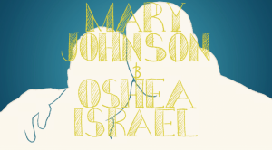 Mary Johnson and Oshea Israel